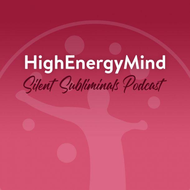 Silent Subliminal Podcast von High Energy Mind